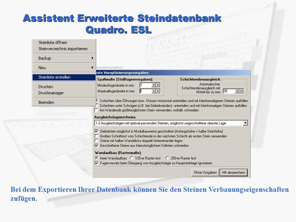 Assistent Erweiterte Steindatenbank Quadro. ESL