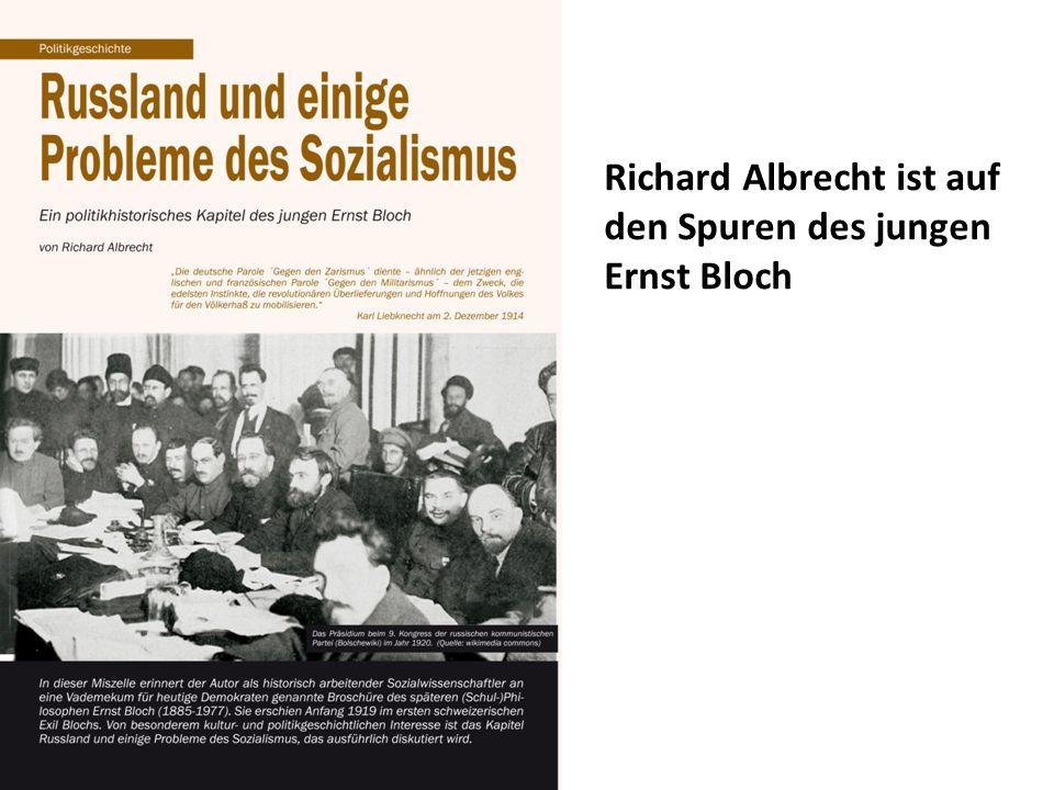Richard Albrecht ist auf den Spuren des jungen Ernst Bloch