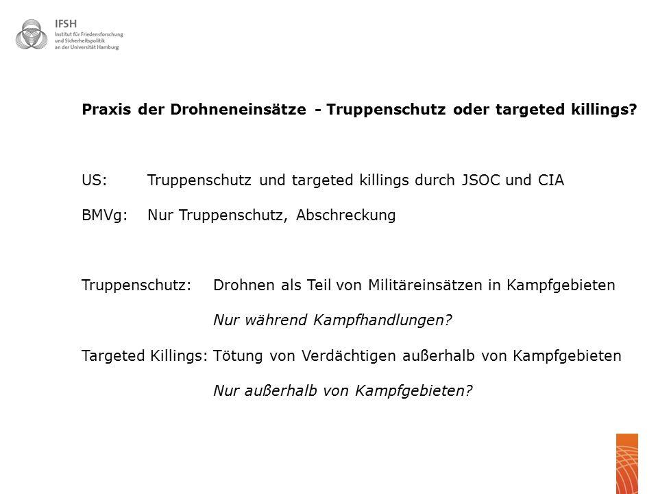 Praxis der Drohneneinsätze - Truppenschutz oder targeted killings