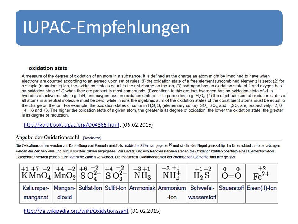 IUPAC-Empfehlungen http://goldbook.iupac.org/O04365.html , (06.02.2015) http://de.wikipedia.org/wiki/Oxidationszahl, (06.02.2015)