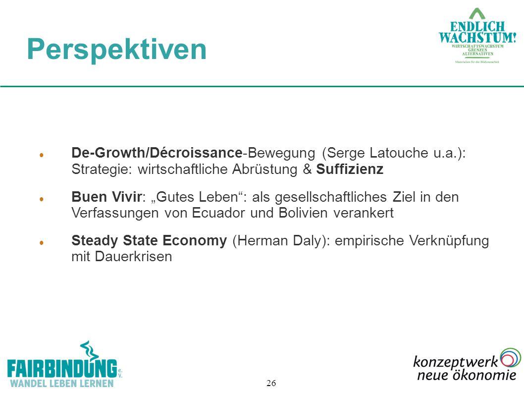 Perspektiven De-Growth/Décroissance-Bewegung (Serge Latouche u.a.): Strategie: wirtschaftliche Abrüstung & Suffizienz.