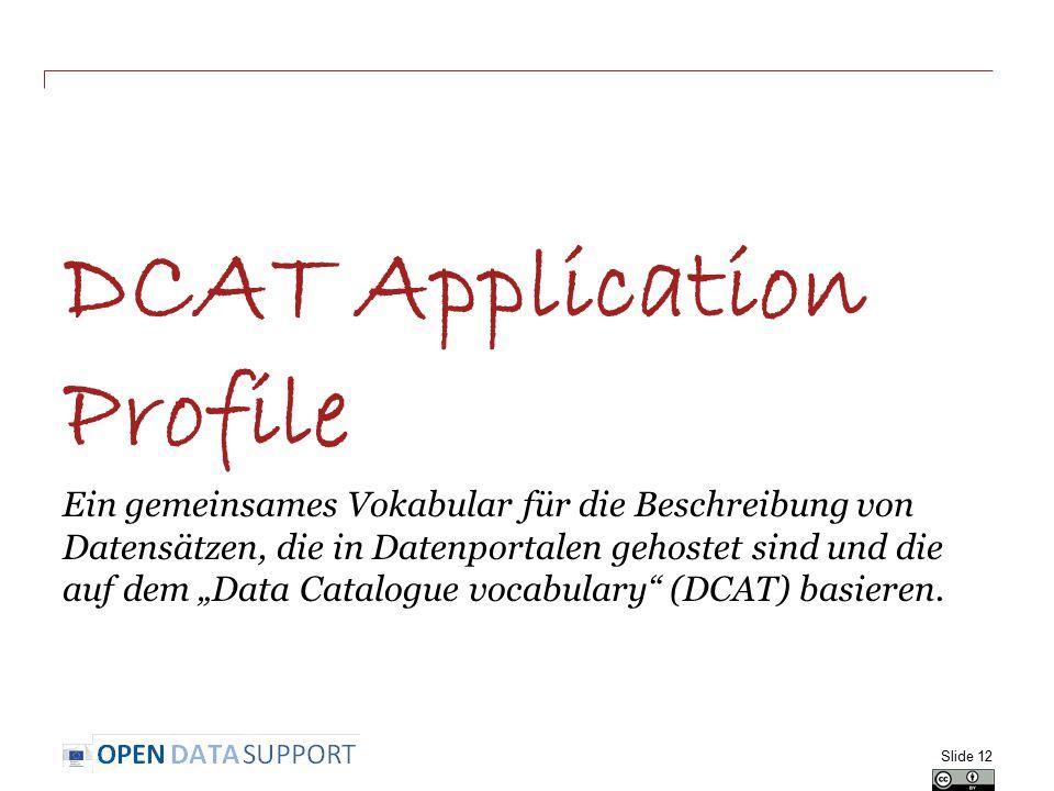 """DCAT Application Profile Ein gemeinsames Vokabular für die Beschreibung von Datensätzen, die in Datenportalen gehostet sind und die auf dem """"Data Catalogue vocabulary (DCAT) basieren."""