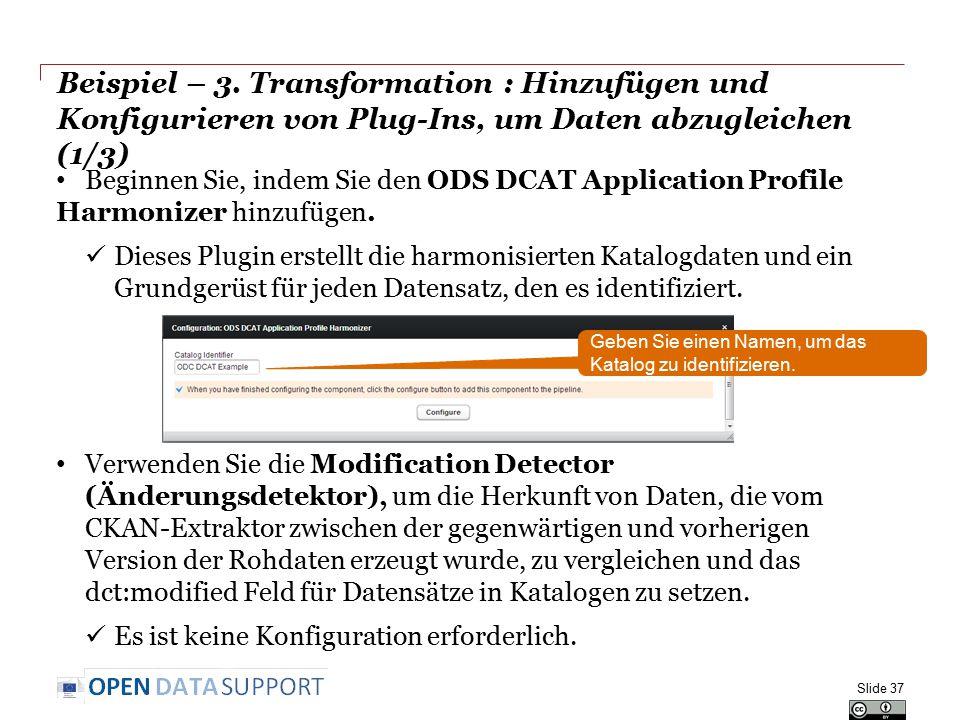 Beispiel – 3. Transformation : Hinzufügen und Konfigurieren von Plug-Ins, um Daten abzugleichen (1/3)