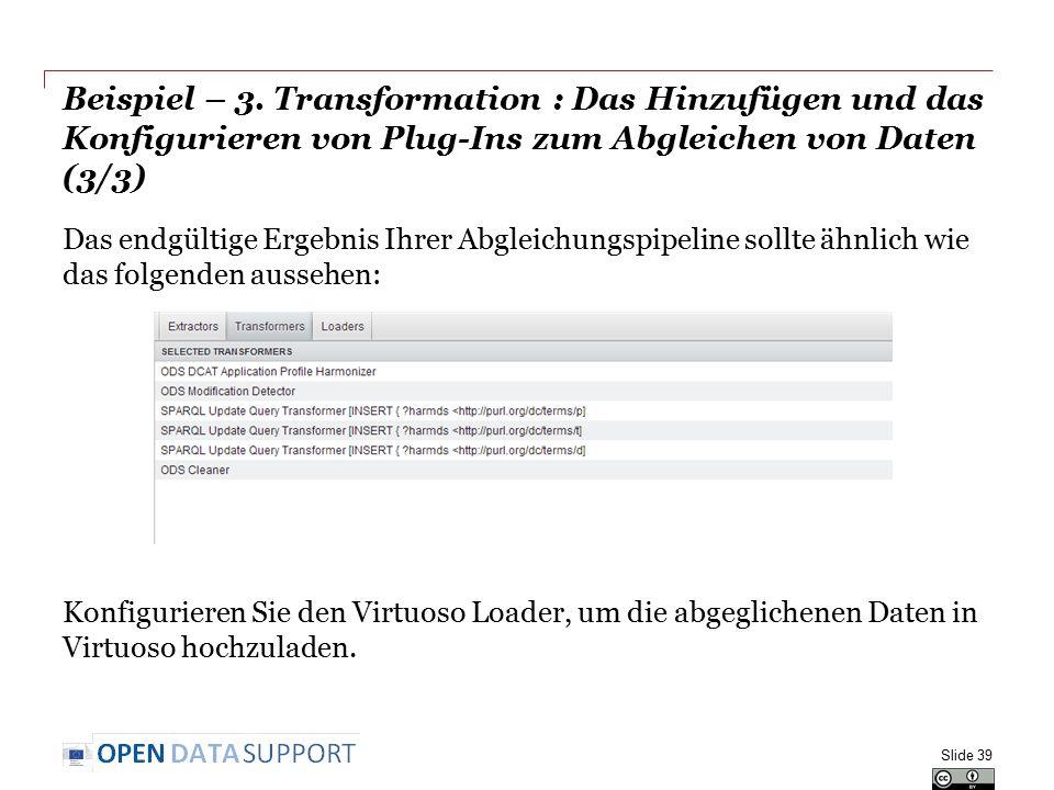 Beispiel – 3. Transformation : Das Hinzufügen und das Konfigurieren von Plug-Ins zum Abgleichen von Daten (3/3)