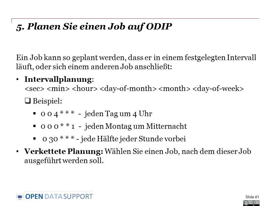 5. Planen Sie einen Job auf ODIP