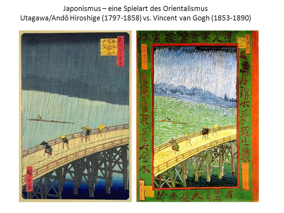 Japonismus – eine Spielart des Orientalismus Utagawa/Andô Hiroshige (1797-1858) vs.