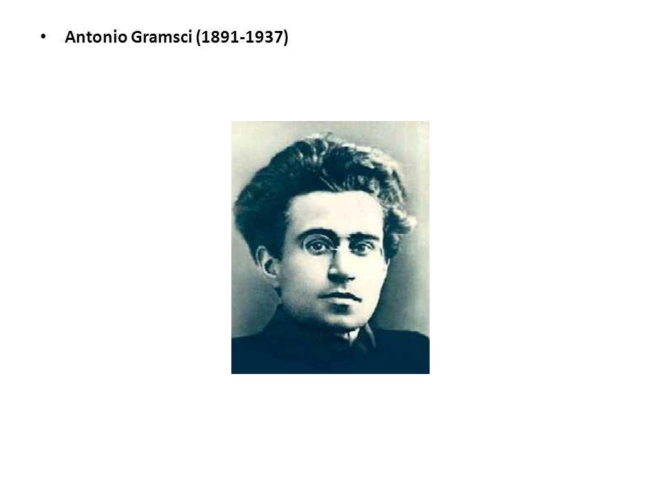 Antonio Gramsci (1891-1937)