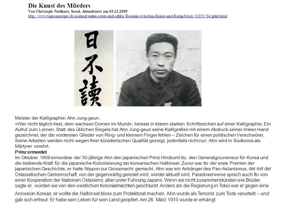 Die Kunst des Mörders Meister der Kalligraphie: Ahn Jung-geun.