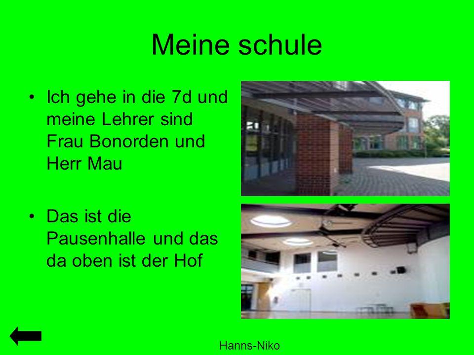 Meine schule Ich gehe in die 7d und meine Lehrer sind Frau Bonorden und Herr Mau. Das ist die Pausenhalle und das da oben ist der Hof.