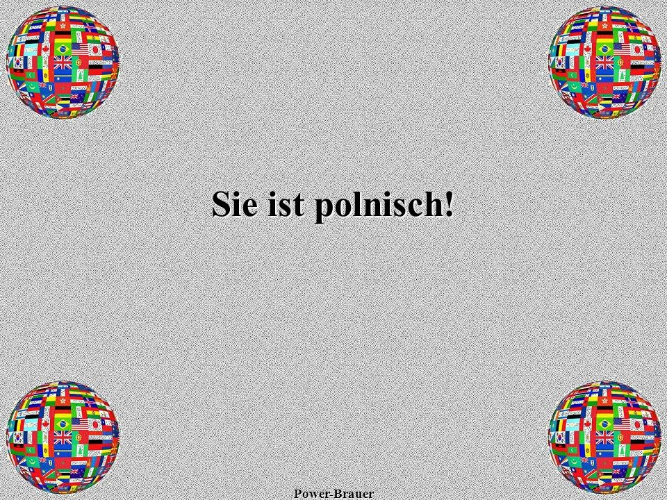 Sie ist polnisch!