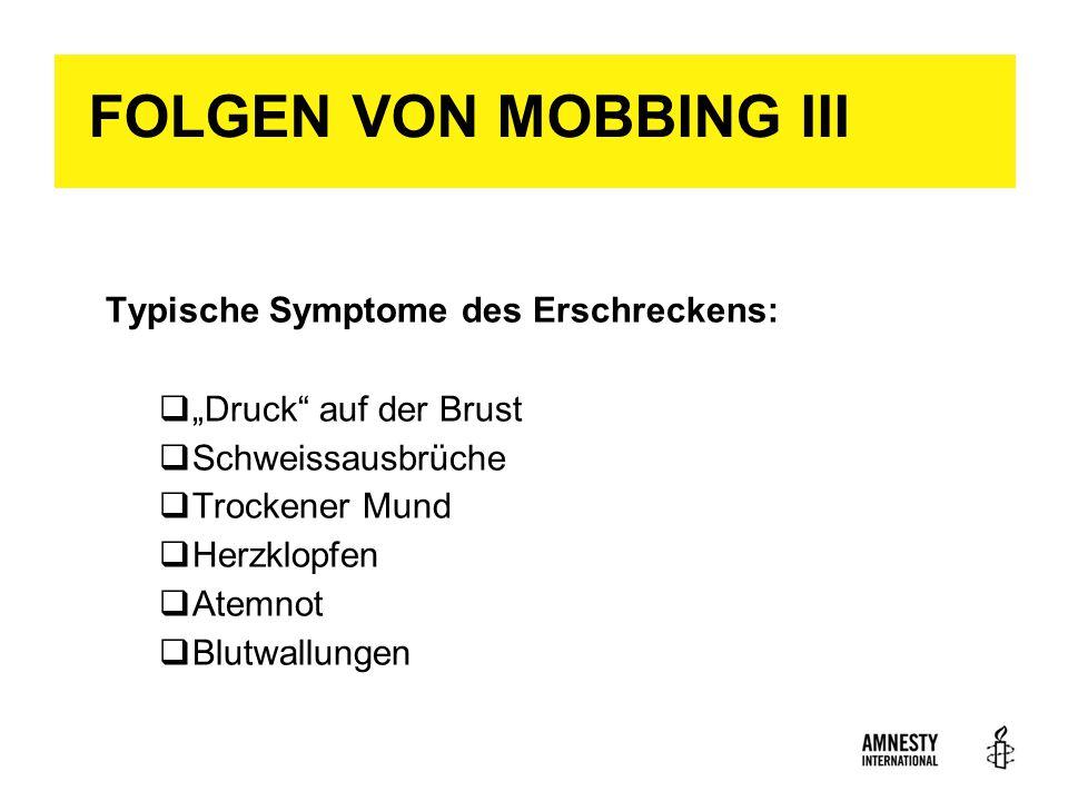 FOLGEN VON MOBBING III Typische Symptome des Erschreckens: