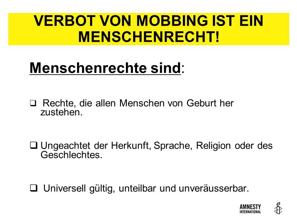 VERBOT VON MOBBING IST EIN MENSCHENRECHT!