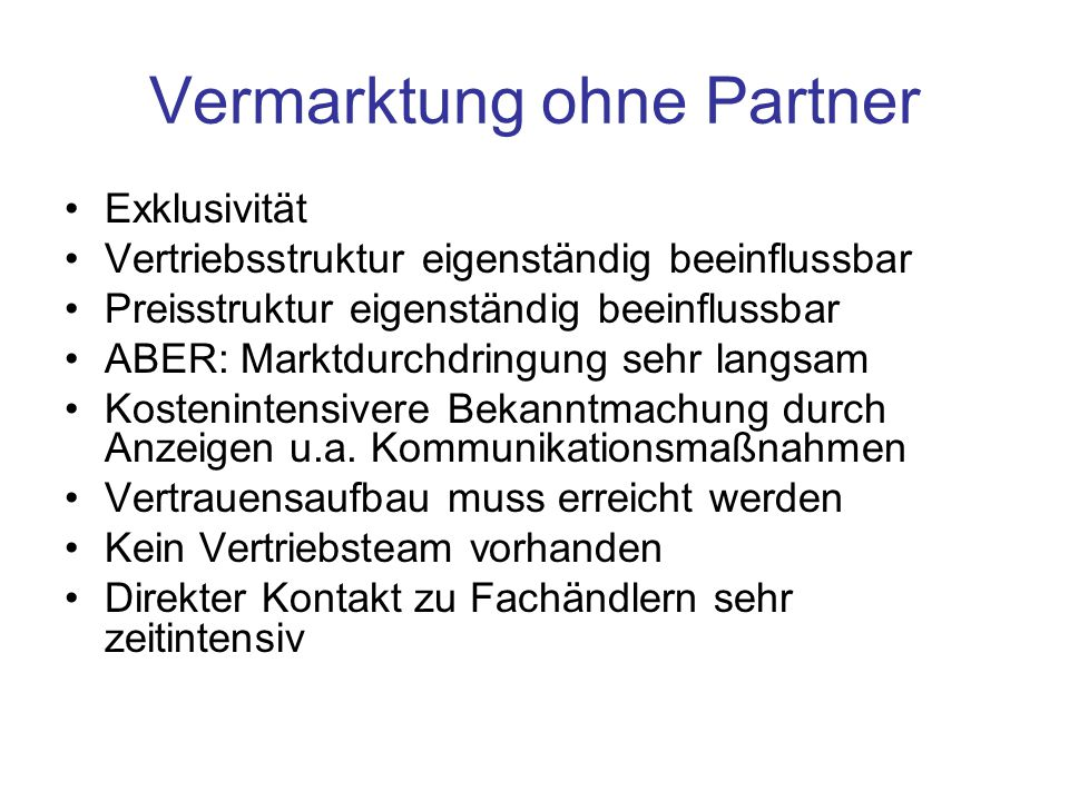 Vermarktung ohne Partner