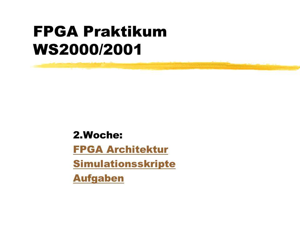 2.Woche: FPGA Architektur Simulationsskripte Aufgaben