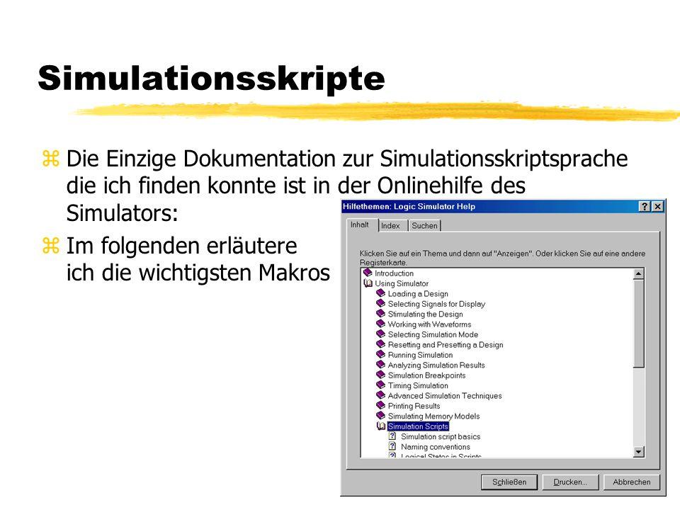 Simulationsskripte Die Einzige Dokumentation zur Simulationsskriptsprache die ich finden konnte ist in der Onlinehilfe des Simulators: