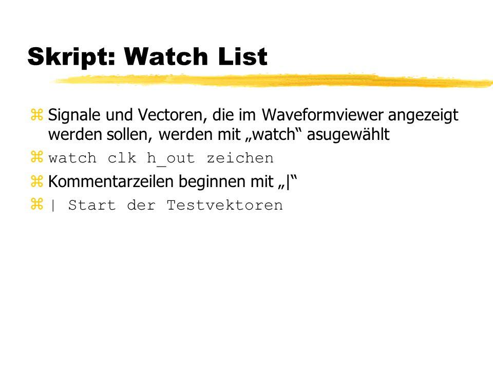 """Skript: Watch List Signale und Vectoren, die im Waveformviewer angezeigt werden sollen, werden mit """"watch asugewählt."""