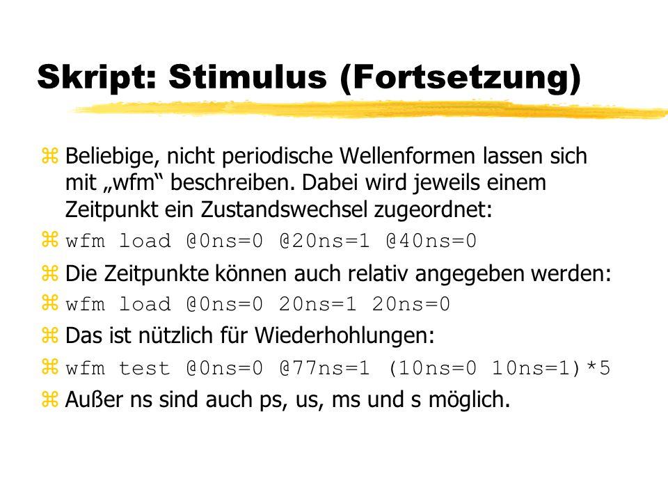 Skript: Stimulus (Fortsetzung)