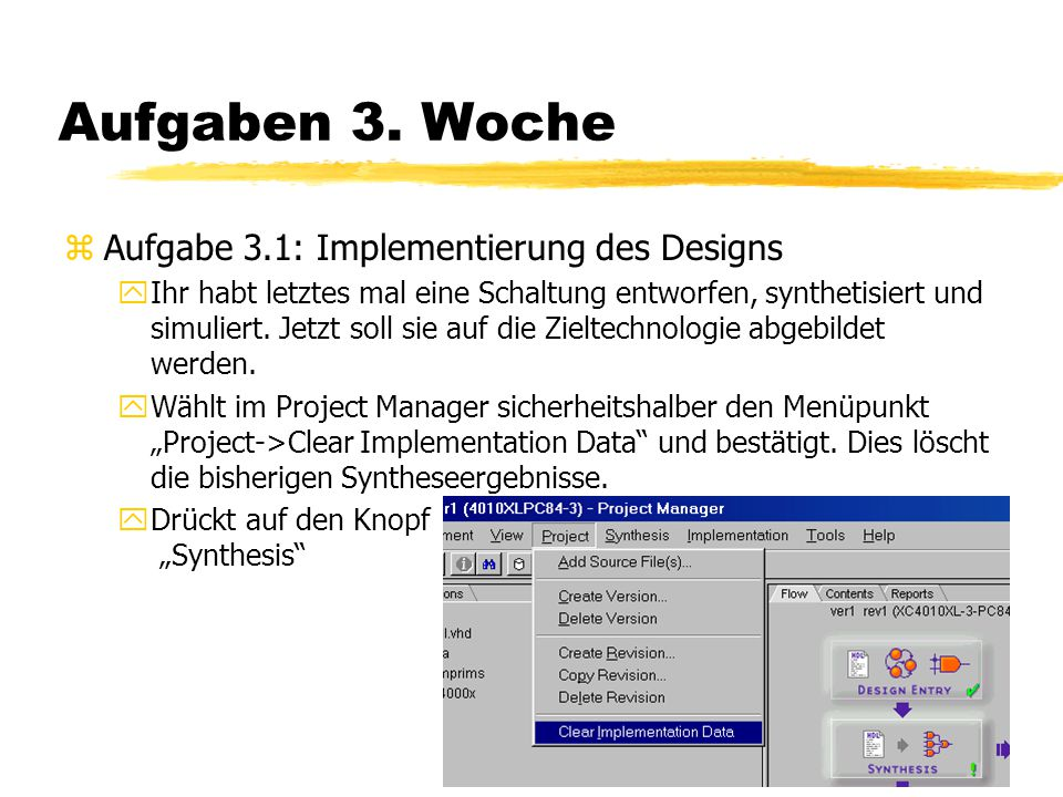 Aufgaben 3. Woche Aufgabe 3.1: Implementierung des Designs