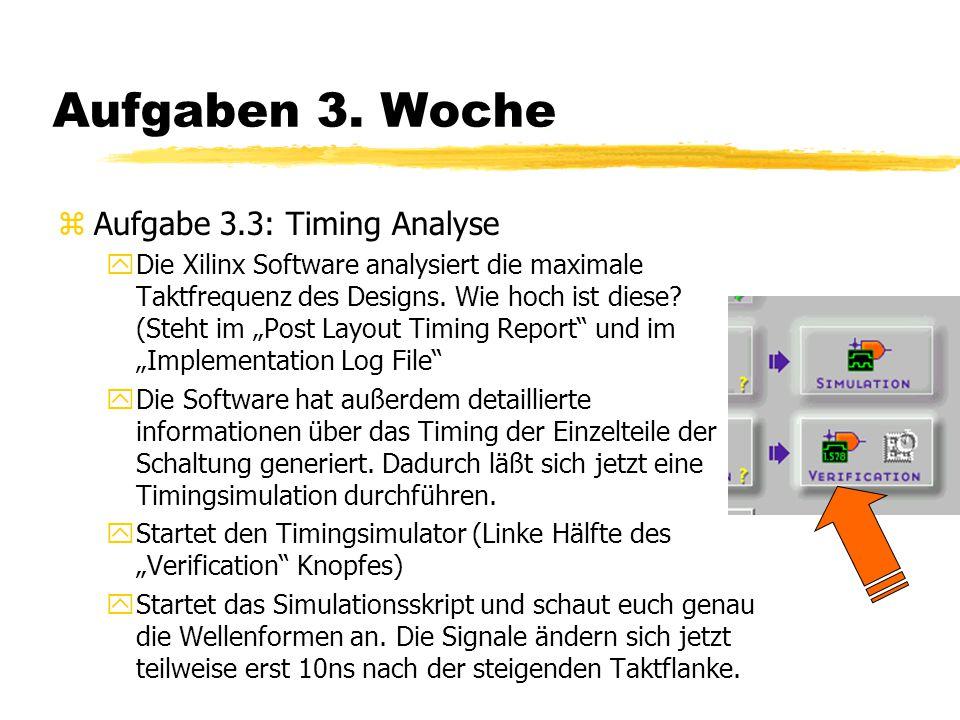 Aufgaben 3. Woche Aufgabe 3.3: Timing Analyse