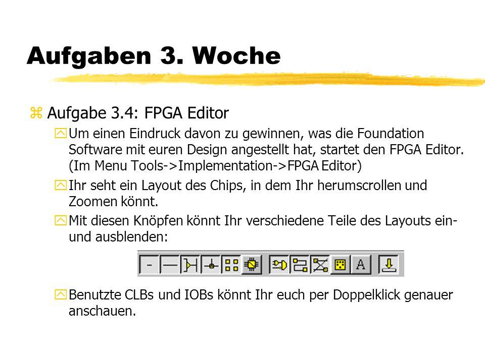 Aufgaben 3. Woche Aufgabe 3.4: FPGA Editor