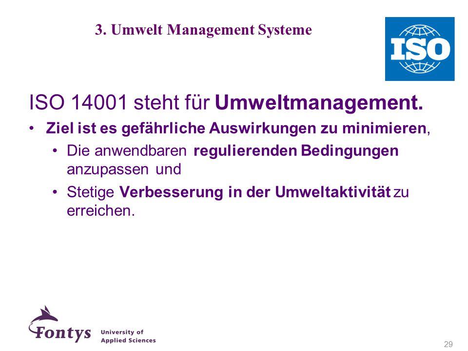 ISO 14001 steht für Umweltmanagement.