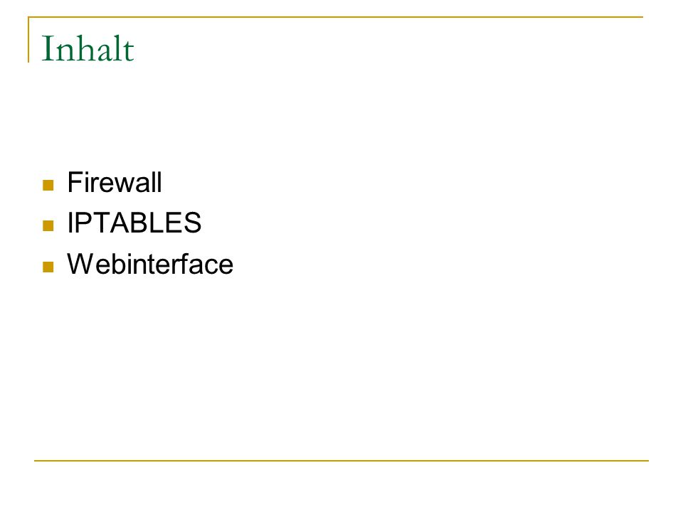 Inhalt Firewall IPTABLES Webinterface