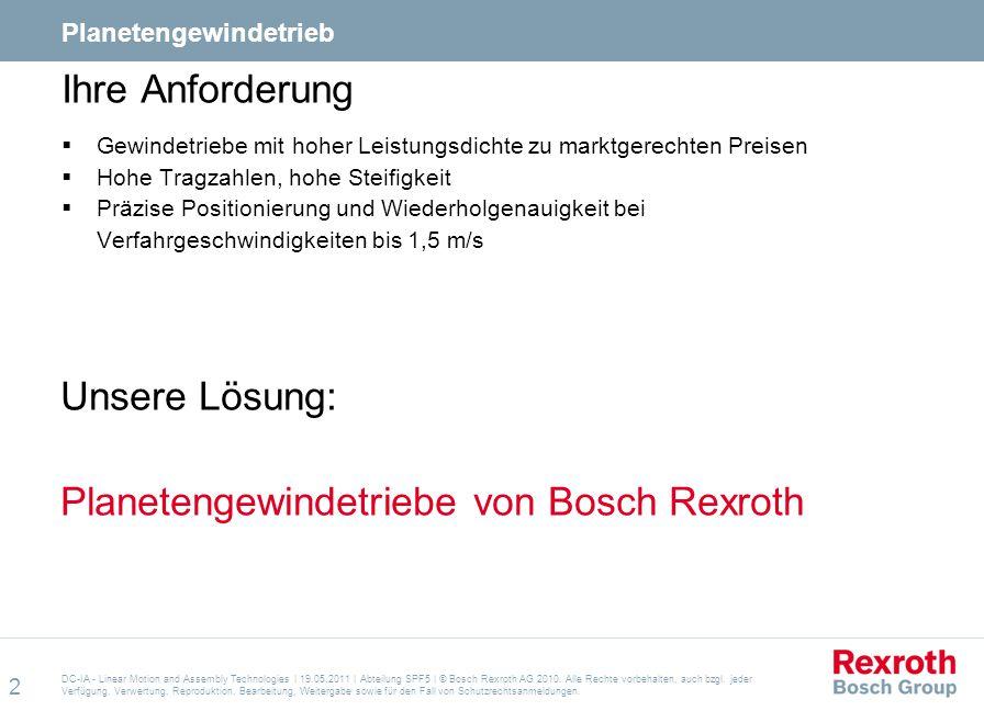 Unsere Lösung: Planetengewindetriebe von Bosch Rexroth