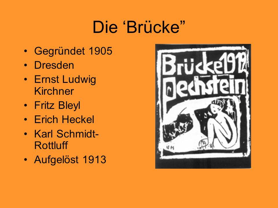 Die 'Brücke Gegründet 1905 Dresden Ernst Ludwig Kirchner Fritz Bleyl
