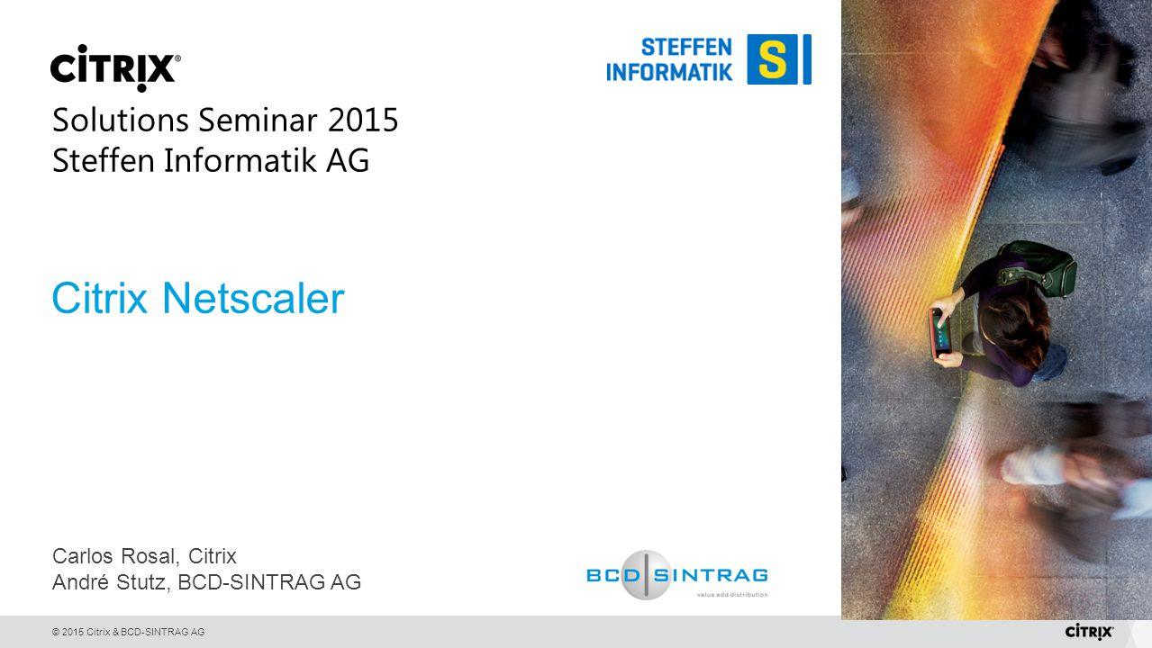 Citrix Netscaler Solutions Seminar 2015 Steffen Informatik AG