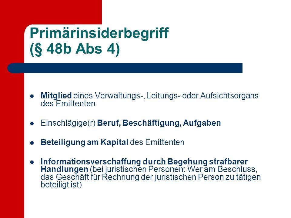 Primärinsiderbegriff (§ 48b Abs 4)