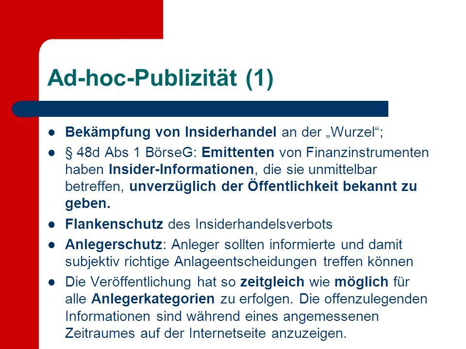 """Ad-hoc-Publizität (1) Bekämpfung von Insiderhandel an der """"Wurzel ;"""