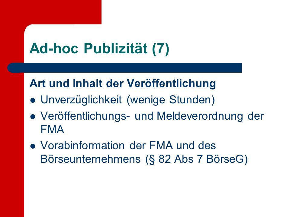 Ad-hoc Publizität (7) Art und Inhalt der Veröffentlichung