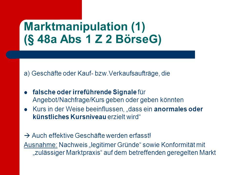 Marktmanipulation (1) (§ 48a Abs 1 Z 2 BörseG)