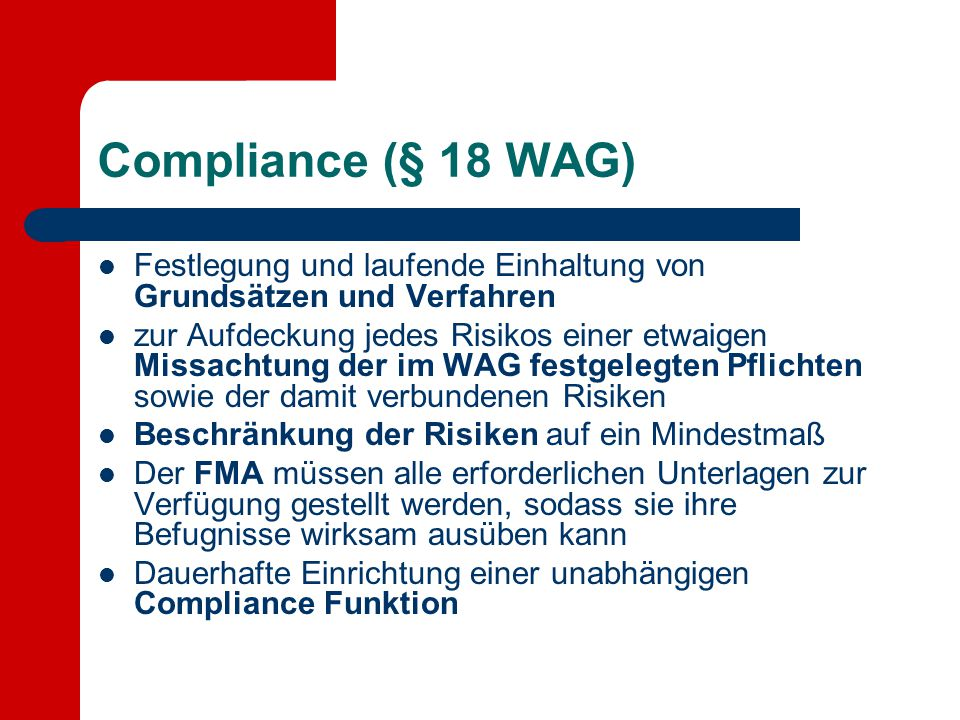 Compliance (§ 18 WAG) Festlegung und laufende Einhaltung von Grundsätzen und Verfahren.
