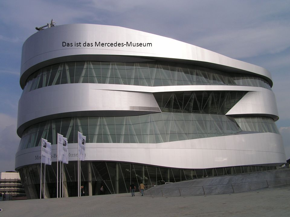 In Stuttgart gibt es viele Automuseum -Das porshe museum -Das mercedes museum und viele oder