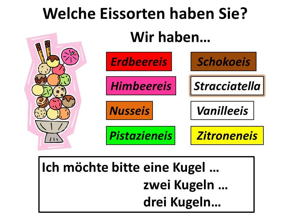 Welche Eissorten haben Sie