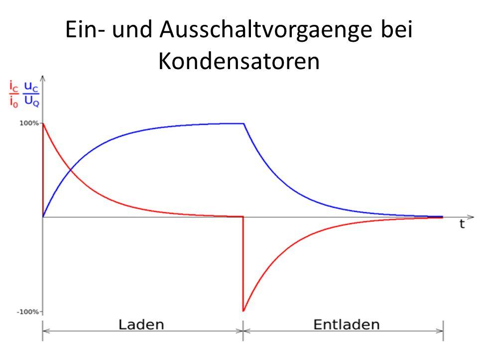 Ein- und Ausschaltvorgaenge bei Kondensatoren