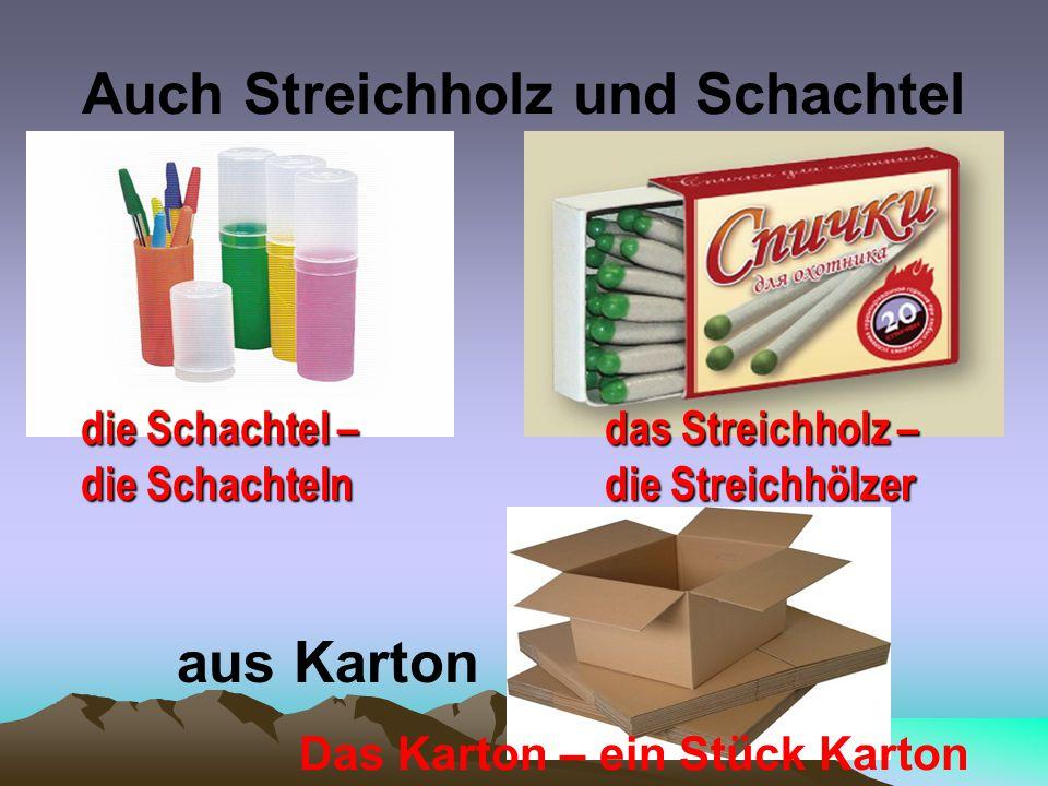 Auch Streichholz und Schachtel