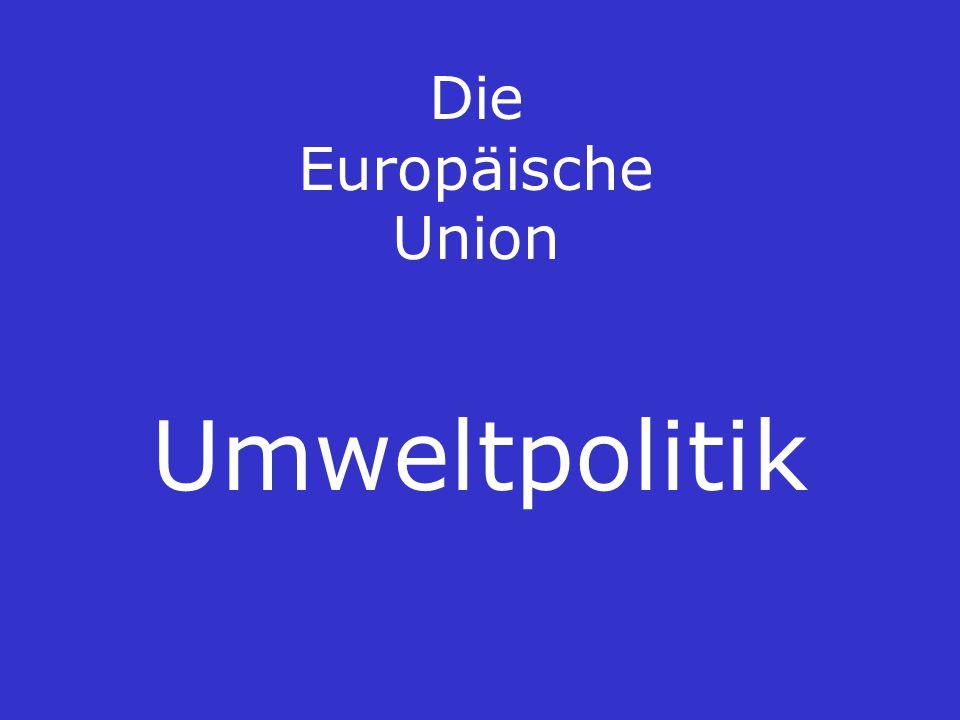 Die Europäische Union Umweltpolitik