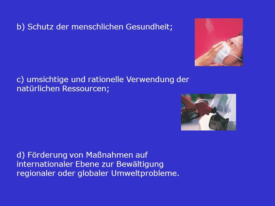 b) Schutz der menschlichen Gesundheit;