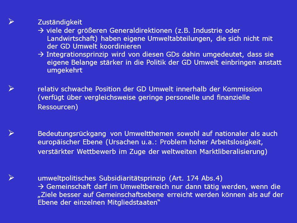 Ø umweltpolitisches Subsidiaritätsprinzip (Art. 174 Abs.4)