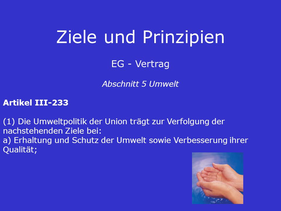 Ziele und Prinzipien EG - Vertrag Abschnitt 5 Umwelt Artikel III-233