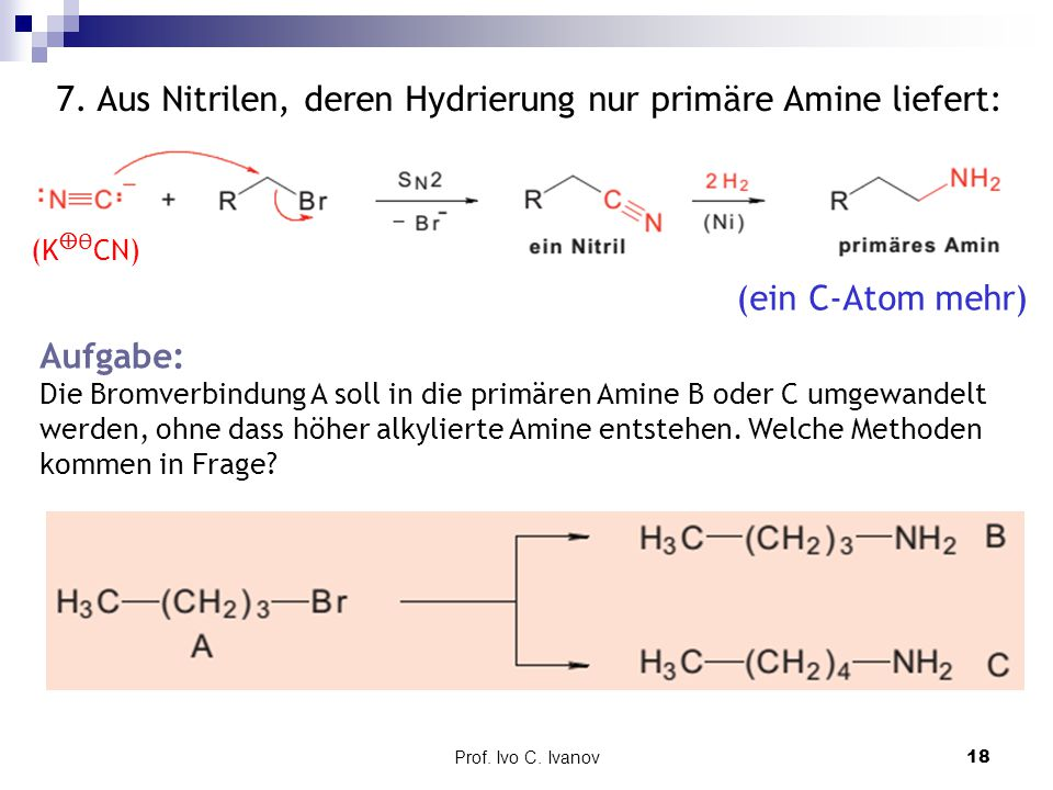 7. Aus Nitrilen, deren Hydrierung nur primäre Amine liefert: