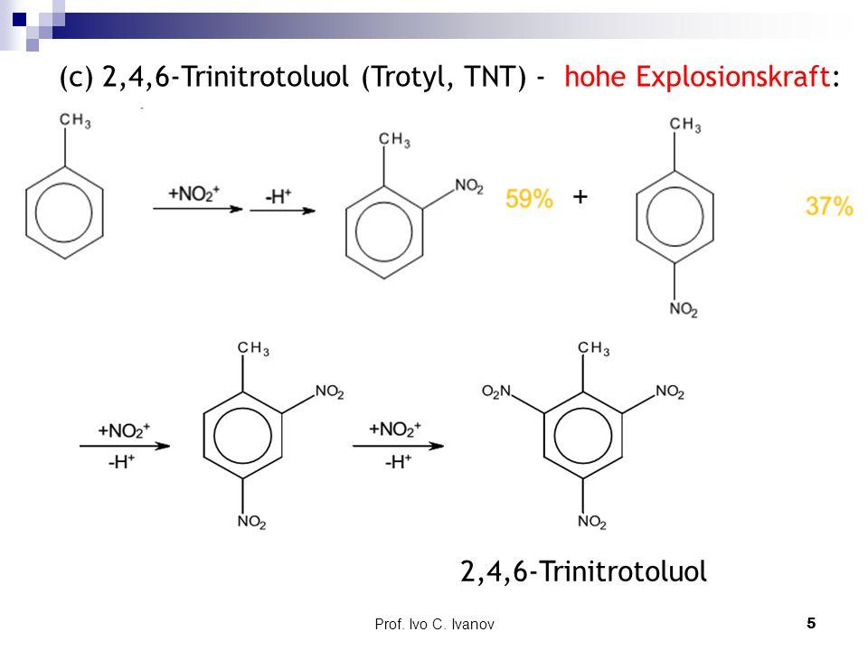 + (c) 2,4,6-Trinitrotoluol (Trotyl, TNT) - hohe Explosionskraft: