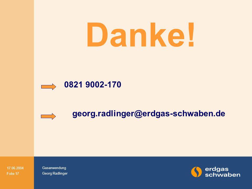 Danke! 0821 9002-170 georg.radlinger@erdgas-schwaben.de