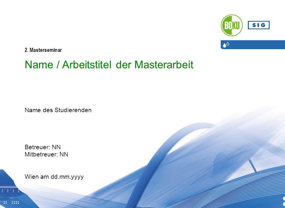 Name / Arbeitstitel der Masterarbeit