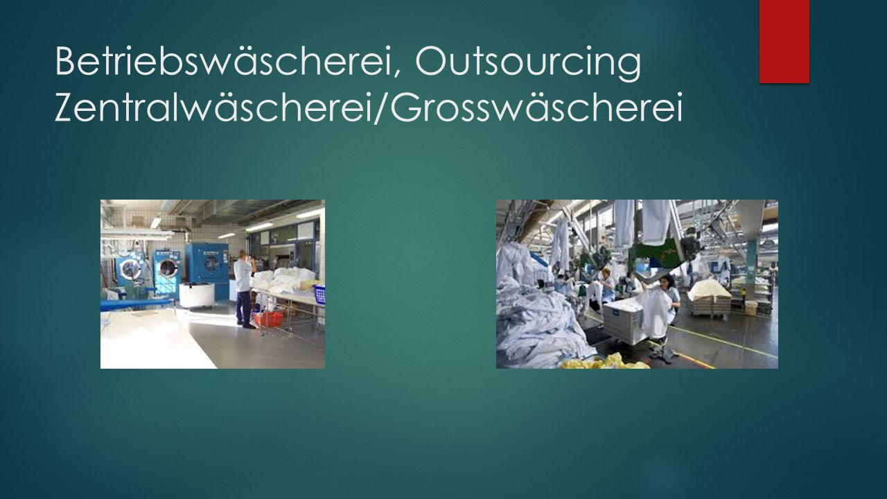 Betriebswäscherei, Outsourcing Zentralwäscherei/Grosswäscherei