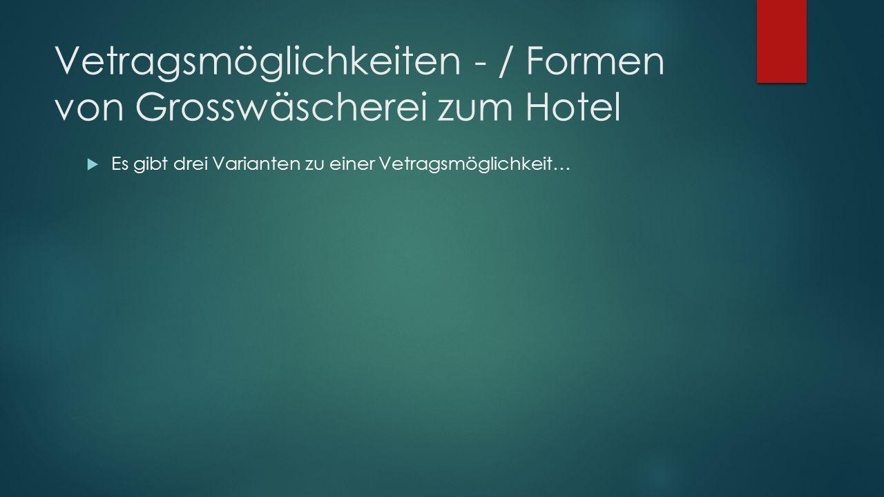 Vetragsmöglichkeiten - / Formen von Grosswäscherei zum Hotel