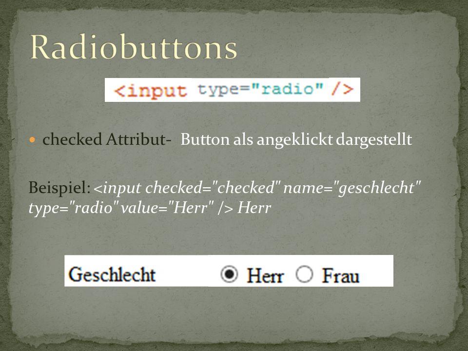 Radiobuttons checked Attribut- Button als angeklickt dargestellt