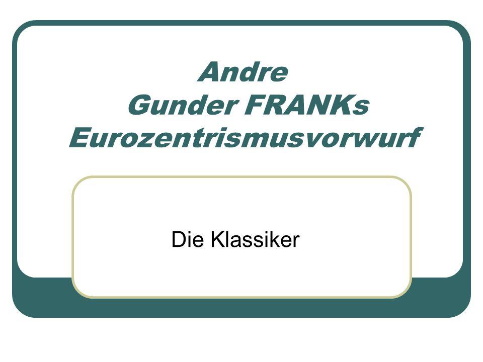 Andre Gunder FRANKs Eurozentrismusvorwurf